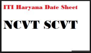 ITI Haryana Date Sheet 2019 NCVT SCVT 1st, 2nd, 3rd, 4th Sem Exam