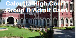 Calcutta High Court Group D Admit Card